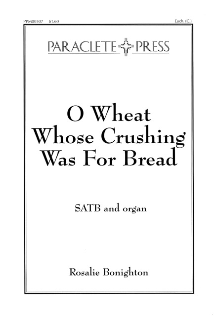 o-wheat-whose-crushing-was-for-bread